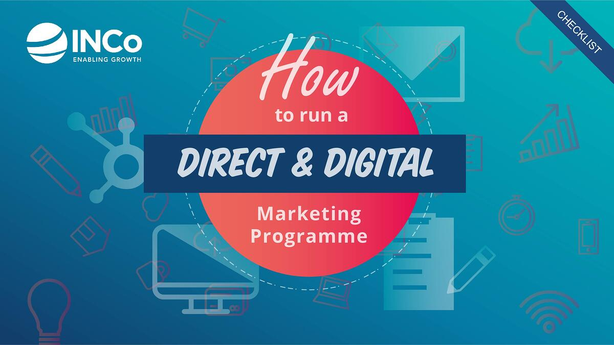 www.inco-marketing.comhubfsINCo-How to Run a Direct & Digital Marketing Programme Checklist-Landscape-1